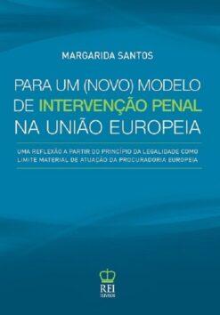 Para um novo modelo de intervenção penal na união europeia
