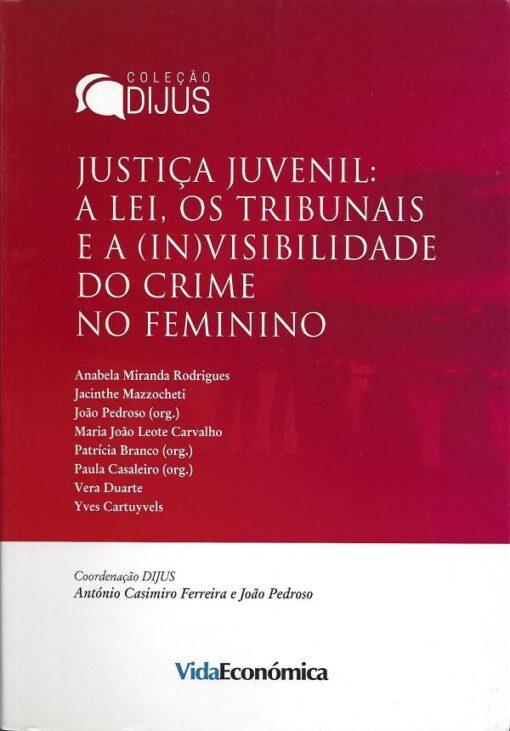 capa do Livro Justiça Juvenil A lei, os tribunais e a (in)visibilidade do crime feminino