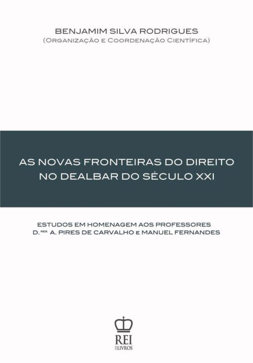 As Novas Fronteiras do Direito no Dealbar do Século XXI