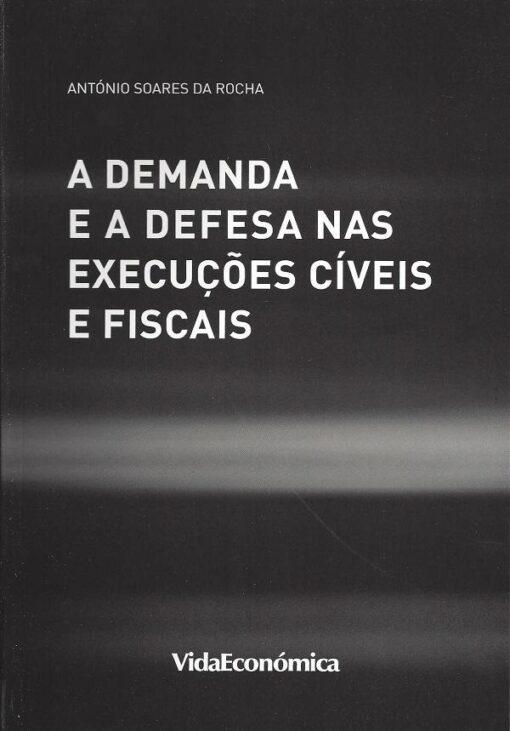 capa do Livro a demanda e a defesa nas execuções civeis e fiscais