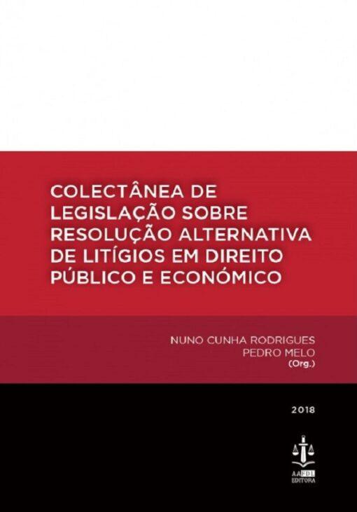 capa do livro Colectânea de Legislação sobre Resolução Alternativa de Litígios em Direito Público e Económico