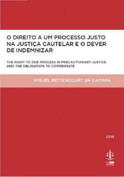 capa do livro O Direito a um Processo Justo na Justiça Cautelar e o Dever de Indemnizar