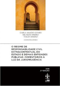 capa do livro O Regime de Responsabilidade Civil Extracontratual do Estado e Demais Entidades Públicas