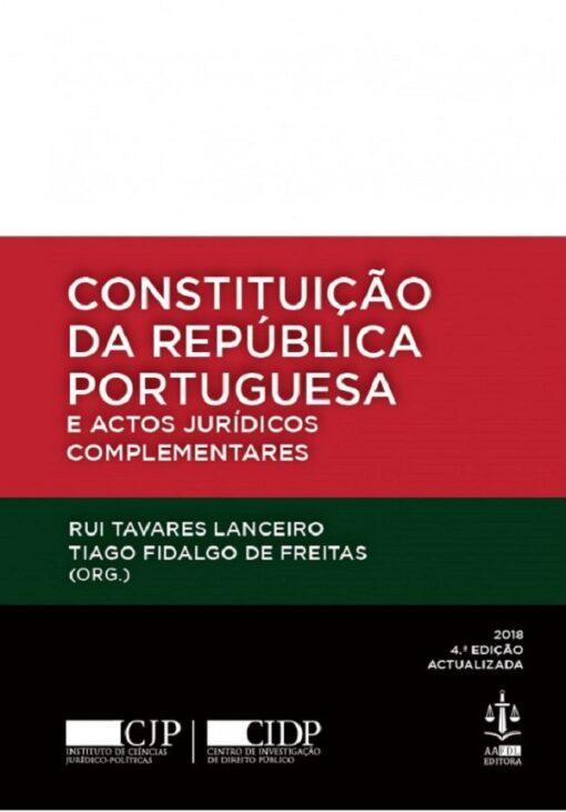 Constituião da República Portuguesa e Actos Jurídicos Complementares 4ª