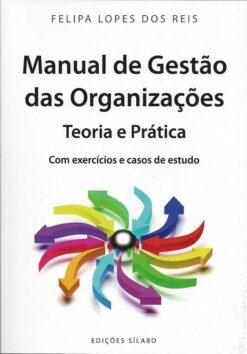 capa do livro Manual de Gestão das Organizações – Teoria e Prática
