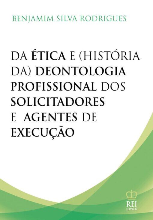 Capa do livro Ética e Deontologia Profissional dos Solicitadores e Agentes de Execução