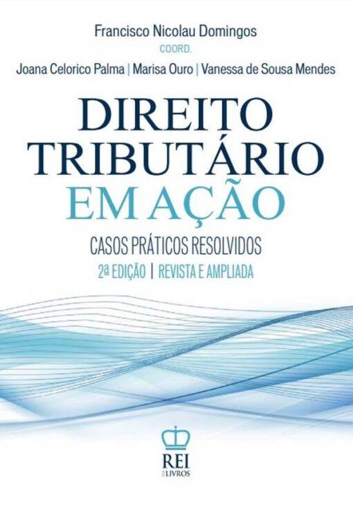 Capa do Livro Direito Tributário em Ação Casos Práticos Resolvidos