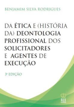 Capa do Livro Da Ética e História da Deontologia Profissional dos Solicitadores e Agentes de Execução