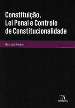 Capa do Livro Constituição, Lei Penal e Controlo de Constitucionalidade