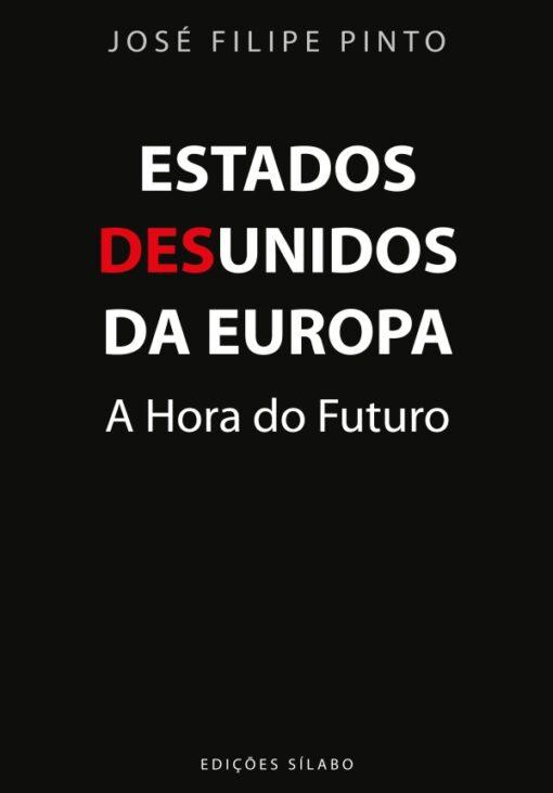 Capa do livro Estados Desunidos da Europa a Hora do Futuro