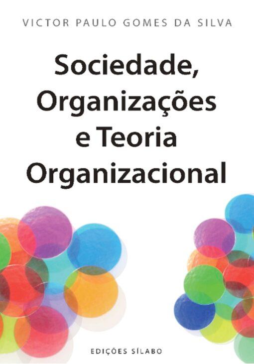 Capa do Livro Sociedade, Organizações e Teoria Organizacional