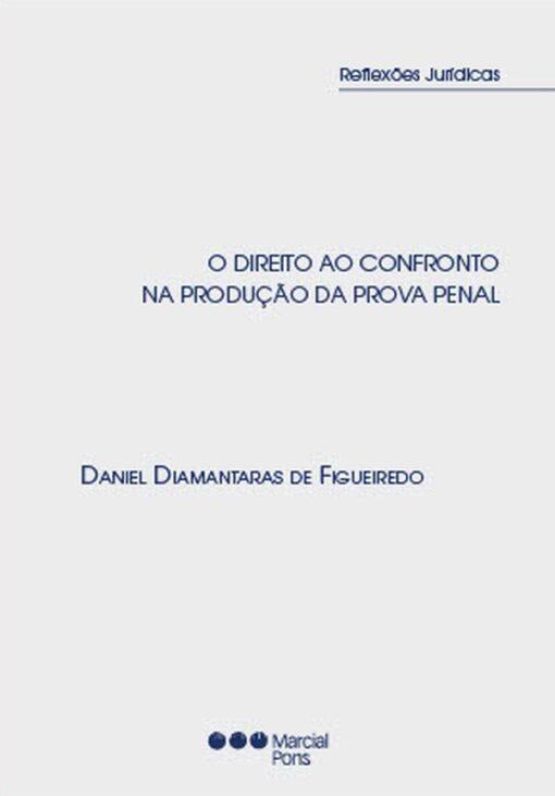 Capa do livro Direito ao Confronto na Produção de Prova Penal